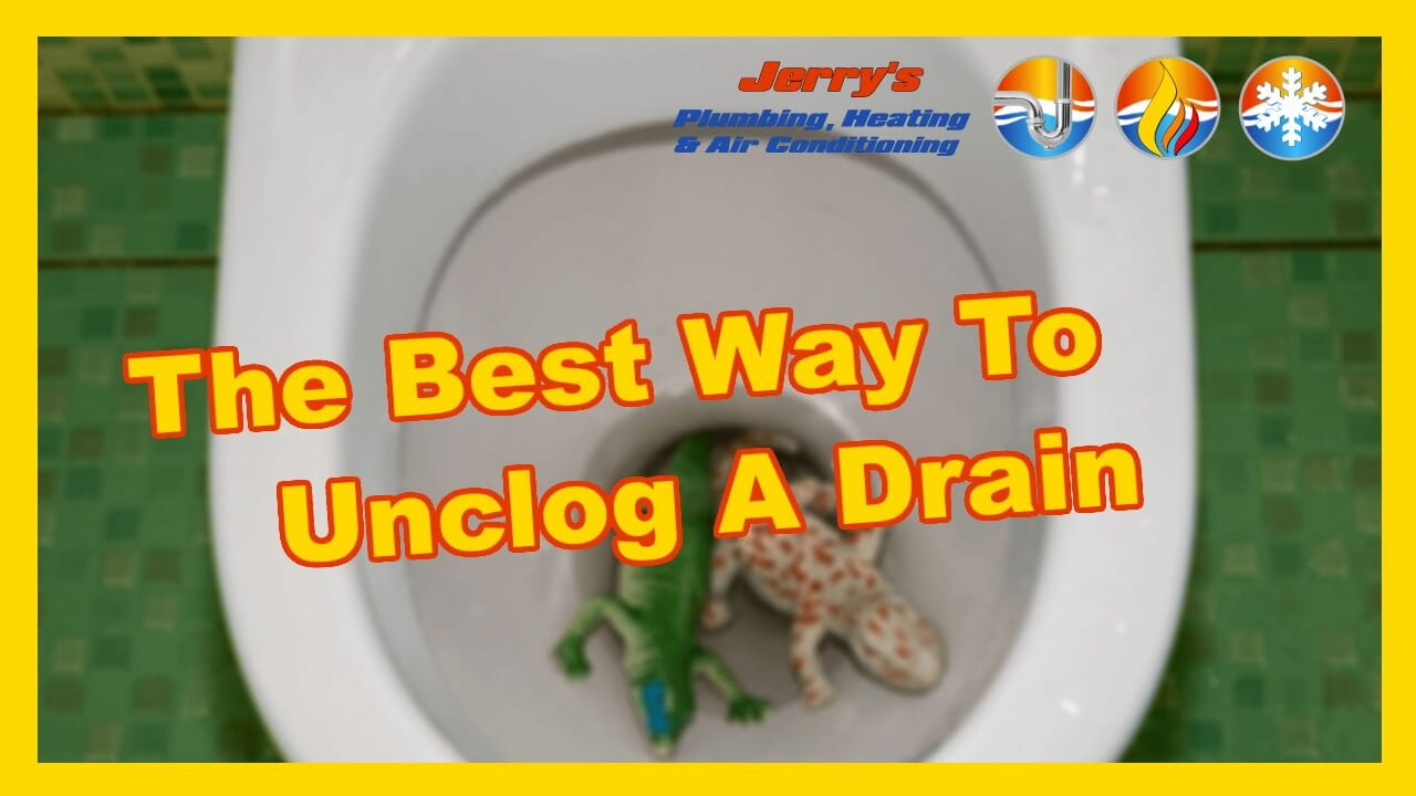 The Best Way To Unclog A Drain